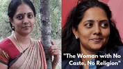 This Woman Spent 9 Years Fighting for a 'No Caste, No Religion' Certificate... and Won!