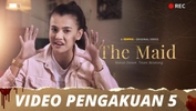 The Maid | Video Pengakuan - Episod 5