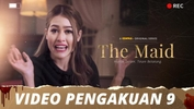 The Maid | Video Pengakuan - Episod 9