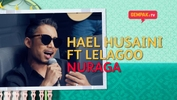 Hael Husaini - Nuraga Ft. Le'Lagoo Band | Gempak TV