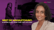 Meet Dr. Mahaletchumy: An Inspiring Scientist Trying to Make People Love Science