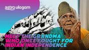 Ulagam Heroes│Meet The Grandma Who Once Fought For Indian Independence